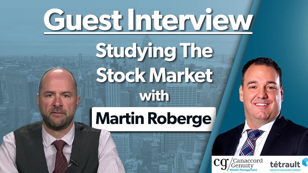 Studying The Stock Market with Martin Roberge
